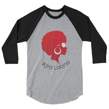 Afro Latina t-shirt - A beautiful 3/4 sleeve raglan shirt