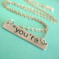 Grammar Police Necklace - you're - hand stamped necklace