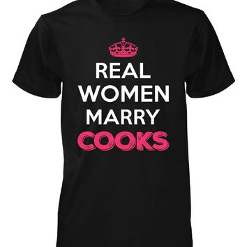 Real Women Marry Cooks. Cool Gift - Unisex Tshirt