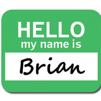 Brian Hello My Name Is Mouse Pad
