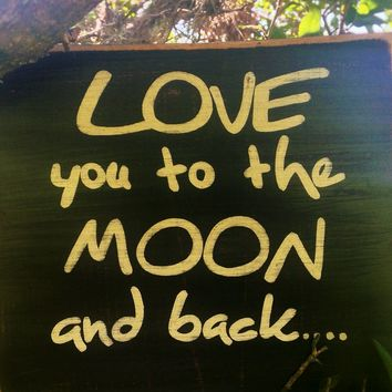 8x8 Love You To The Moon And Back Wood Sign