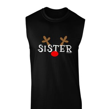 Matching Family Christmas Design - Reindeer - Sister Dark Muscle Shirt  by TooLoud