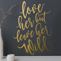 Love Her But Leave Her Wild Wall Decal - Girls Nursery Decor, Wild Decal, Girls Nursery Decal, Wall Decal, Wall Sticker