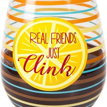 Real friends just clink Crystal Stemless Wine Glass