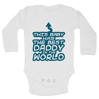 This Baby Has The Best Daddy In The World Funny Kids Onesuit - B28