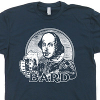 William Shakespeare T Shirt Funny Beer T Shirt Poetry Bard T Shirt