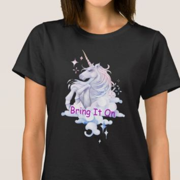 Unicorn ~ Bring It On ~ Custom Designed Tshirts