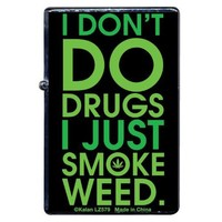 "Brand New Novelty Fun ""I Dont Do Drugs I Just Smoke Weed"" Metal Flip-Top Lighter"