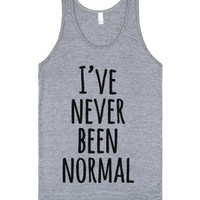 I've Never Been Normal-Unisex Athletic Grey Tank