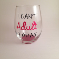 I can't adult today, wine glass, stemless wine glass, glitter wine glass