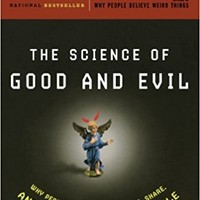 The Science of Good and Evil: Why People Cheat, Gossip, Care, Share, and Follow the Golden Rule (Holt Paperback) Paperback – December 9, 2004