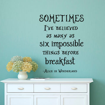 Alice In Wonderland Quotes Wall Decals Sometimes I've Believed As Many As Six Impossible Things Befor Breakfast Nursery Bedroom Decor Q229