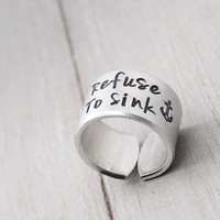 Anchor Ring, Refuse To Sink Ring, Custom Cuff Ring, Personalized Ring, Hand Stamped Ring, Personalized Jewelry, Nautical ring