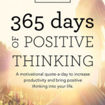 Motivational Books: 365 Days of Positive Thinking: A motivational quote-a-day to increase productivity and bring positive thinking into your life by Jenny Kellett, Paperback | Barnes & Noble®