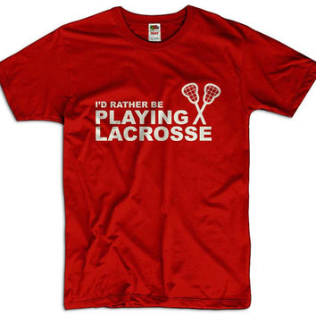 I'd Rather be Playing Lacrosse Men Women Ladies Funny Joke Geek Clothes T shirt Tee Gift Present