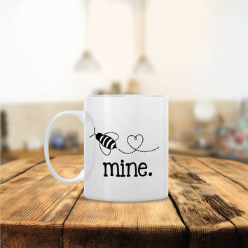 Bee Mine Ceramic Coffee Mug - Dishwasher Safe - Cute Coffee Mug- Funny Coffee Mug - Custom - Personalized