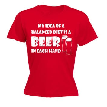 123t USA Women's My Idea Of A Balanced Diet Is A Beer In Each Hand Funny T-Shirt