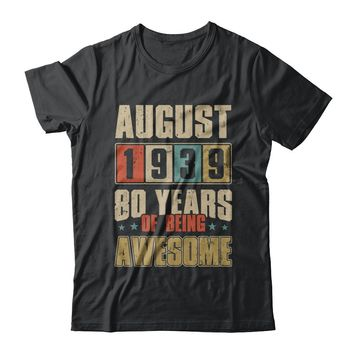 August 1939 80 Years Of Being Awesome Birthday Gift