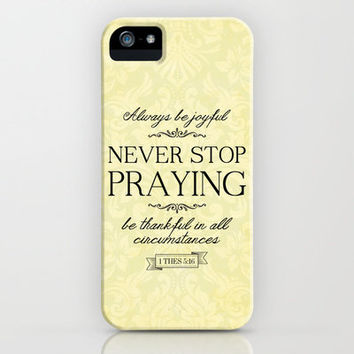 1 Thessalonians 5:16 Never Stope Praying iPhone & iPod Case by Pocket Fuel