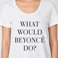 What Would Bey Do Loose-Fit Tee