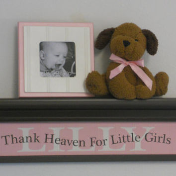 "Thank Heaven For Little Girls - Quote, Personalized with LILLY - 24"" Chocolate Brown Shelf with Light Pink Sign Custom Baby Nursery Decor"