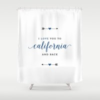 I Love You To California And Back Shower Curtain by HopSkipJumpPaper