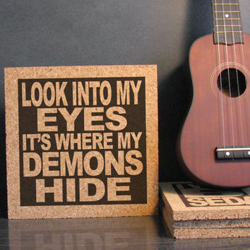 IMAGINE DRAGONS - Look Into My Eyes It's Where My Demons Hide - Cork Lyric Wall Art and Hot Pad Trivet - Kitchen Decor Office Dorm Room Art