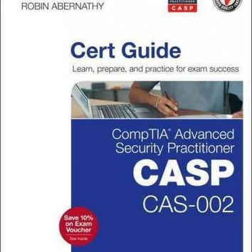 Comptia Advanced Security Practitioner (CASP) CAS-002 Authorized Cert Guide (Cert Guide)