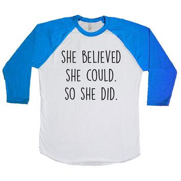 She Believed She Could. So She Did. Unisex Baseball Tee