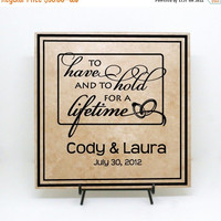 Shop Early Sale - To have and to hold for a lifetime- Personalized Sign, Custom Tile, Custom Sign, Wedding Sign, Wedding Decor, Wedding Gift