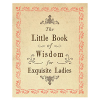 The Little Book of Wisdom for Exquisite Ladies From Sugarboo Designs