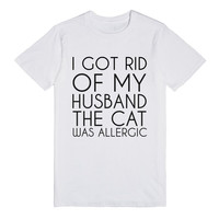 I GOT RID OF MY HUSBAND THE CAT WAS ALLERGIC