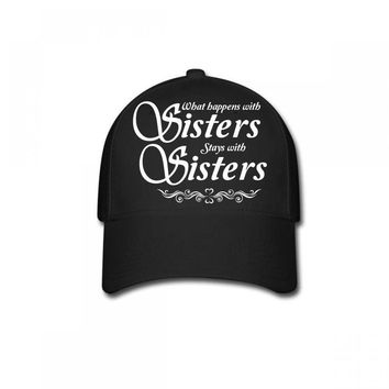 what happens with sisters stays with sisters Baseball Cap