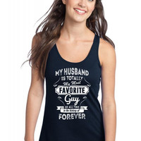 my husband is totaly my most favorite guy 2 Racerback Tank
