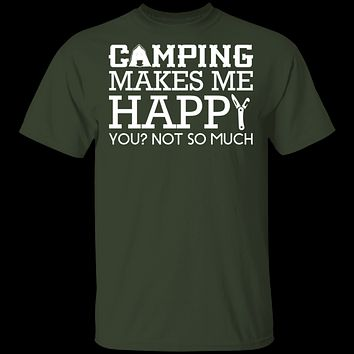 Camping Makes Me Happy T-Shirt