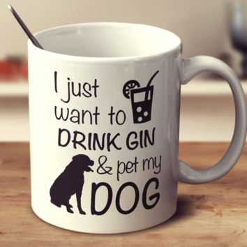 Drink Gin & Pet My Dog