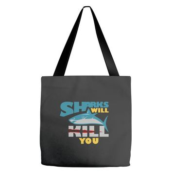 sharks will kill you Tote Bags