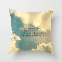 Only as much as I Throw Pillow by secretgardenphotography [Nicola]