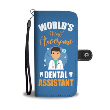 'World's Most Awesome Dental Assistant' Wallet Phone Case