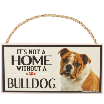 It's Not a Home Without a Bulldog Wood Sign