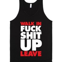 Walk In, Fuck Shit Up, Leave-Unisex Black Tank