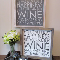 "Wood Sign ""You Can't Buy Happiness, But You Can Buy Wine"""