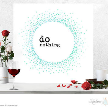 Printable Art Do Nothing Zen Wall Art Home Decor Printable quote Instant download Minimalist Art Print watercolor art print