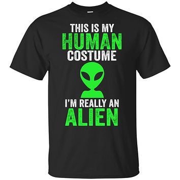 This Is My Human Costume Im Really An Alien Halloween