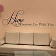 Vinyl Wall Decal Sticker Home Is Wherever I'm With You #1465