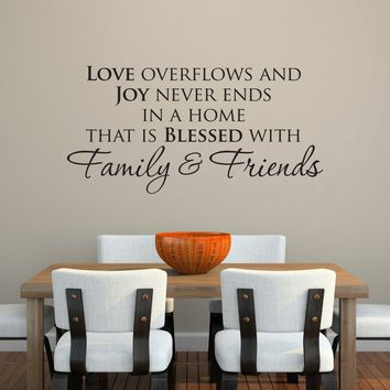 Family & Friends Wall Decal - love overflows - joy never ends - Home Wall Decal - Blessed quote decal - Large