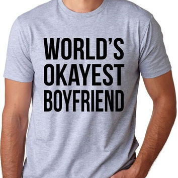 Mens World's Okayest Boyfriend T-Shirt long distance boyfriend gift, guys gifts, guys shirts, birthday, one year anniversary, vintage S-5XL