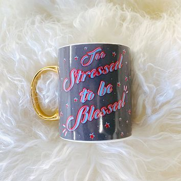 Too Stressed To Be Blessed Mug in Gray with Stars