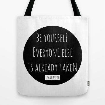 Be yourself; everyone else is already taken. Oscar Wilde Tote Bag by White Print Design