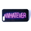 Whatever Neon Sign Case